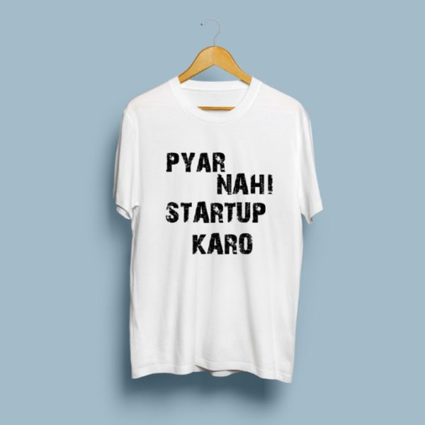 Pyar nahi startup karo printed half sleeve t-shirt for men