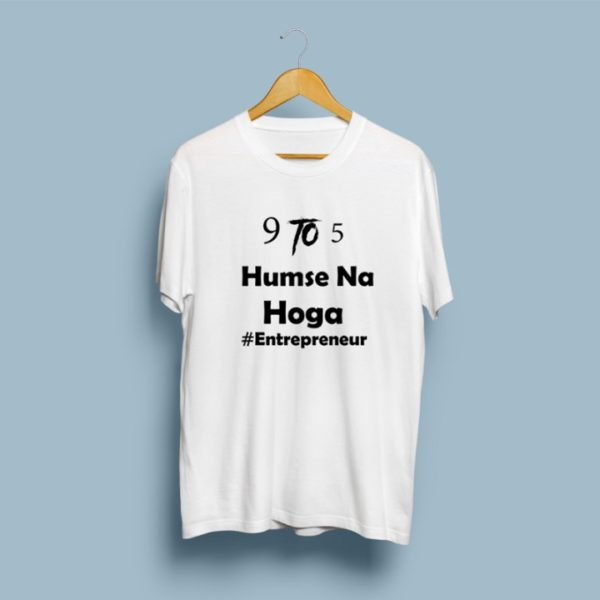 9 to 5 humse na hoga half sleeve t shirt